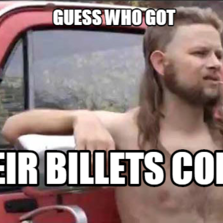 Guess who got  Their billets cored