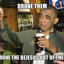 Drone Them The Bejesus Out Of