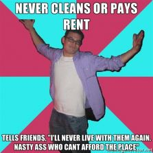 Never cleans for pays rent