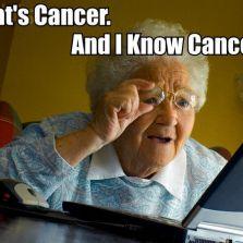 I know cancer