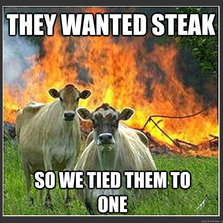 They wanted steak
