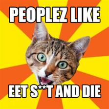 Peoplez like EEt s**t and die