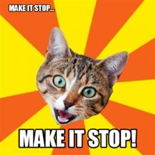 Make it stop... make it stop!