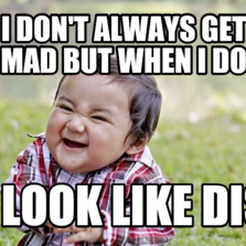 709044 evil toddler hilarious pictures with captions,Don T Get Mad Meme