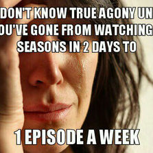 When you finally caught up with the show
