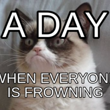 A day When everyone is frowning