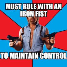 Rule with an iron fist