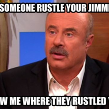 Did someone rustle your...