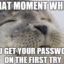 You get your password...