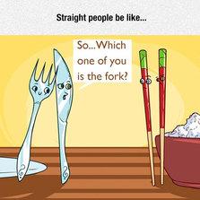 Straight people be like
